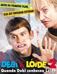 Debi & Lóide 2 - Quando Debi Conheceu Lóide